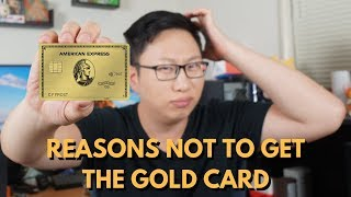 Reasons NOT to get the Amex Gold Card