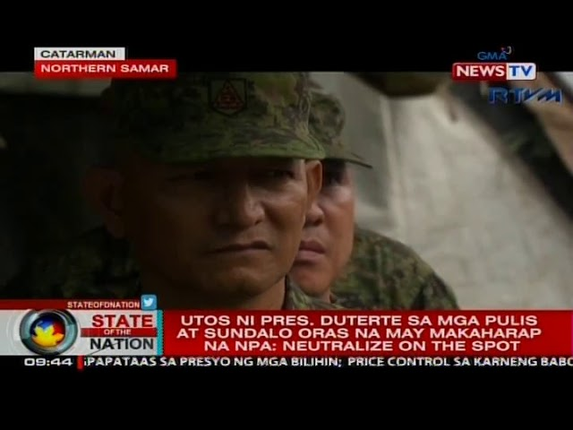 Utos ni Pres. Duterte sa mga pulis at sundalo oras na may makaharap na NPA: Neutralize on the spot