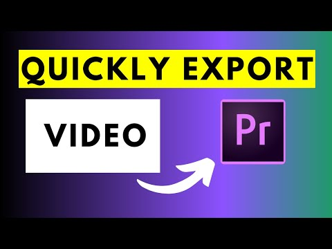 How To Quickly Export A Video In Premiere Pro CC 2021 [Quick Export Feature]