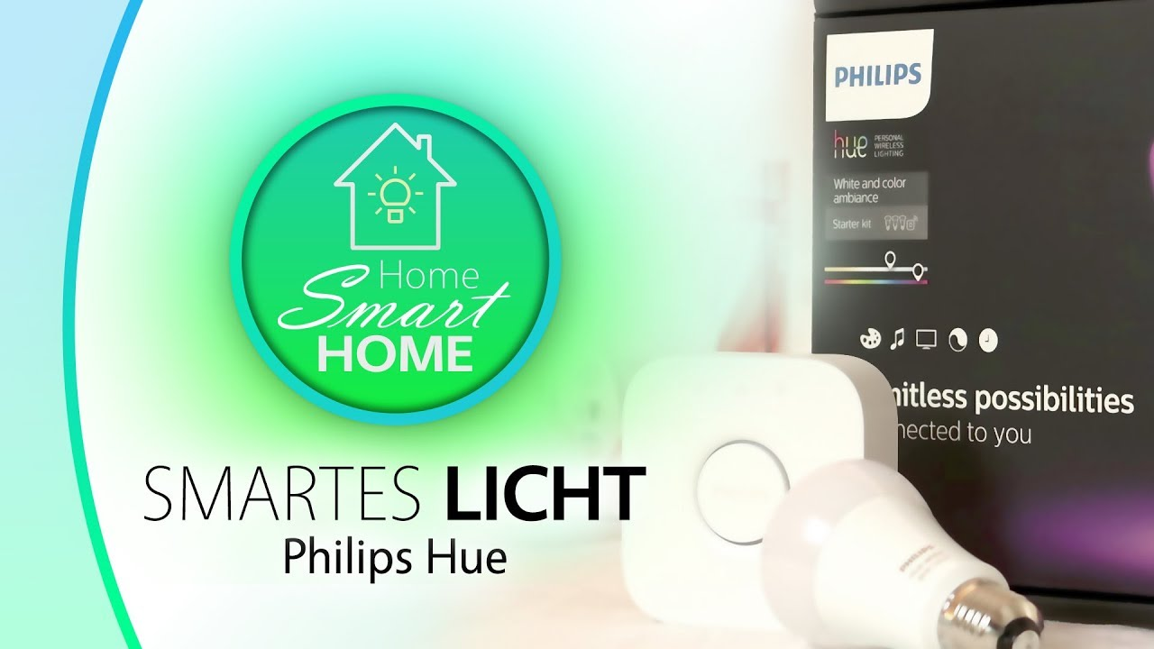 smartes licht ist philips hue ideal f r das smart home youtube. Black Bedroom Furniture Sets. Home Design Ideas