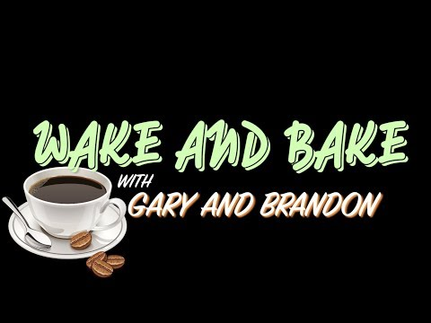 Weed vs. Dabs - Wake and Bake with Gary and Brandon LIVE