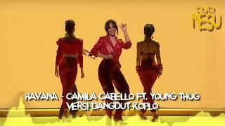 Havana Camila Cabello Ft  Young Thug Versi Dangdut Koplo