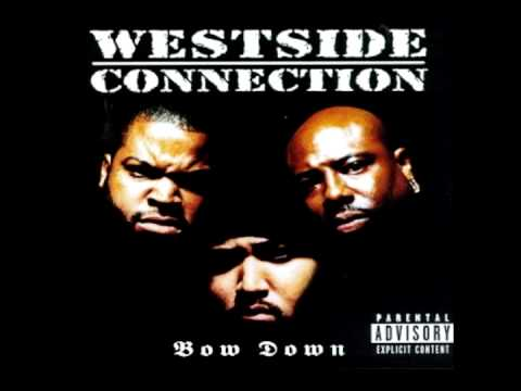 Westside Connection  Bow Down DIRTY