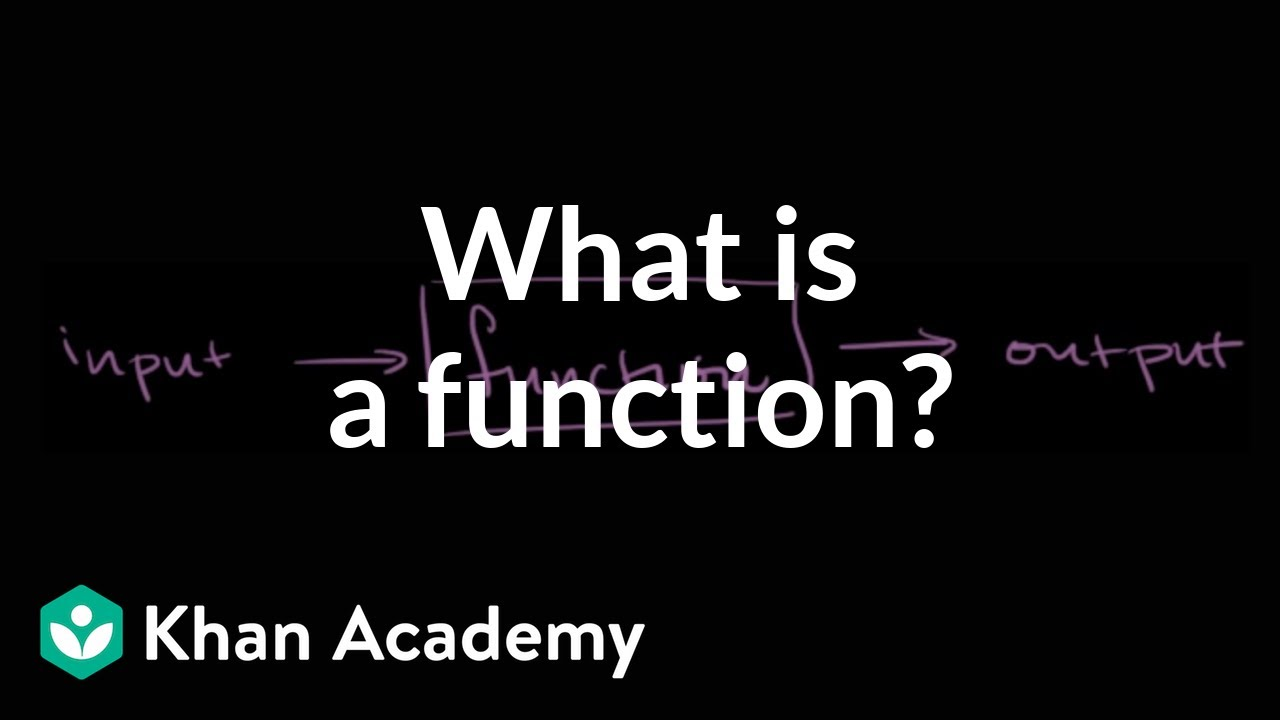 What is a function? (video) | Functions | Khan Academy