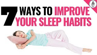 How to improve your sleeping habits (7 tips!)