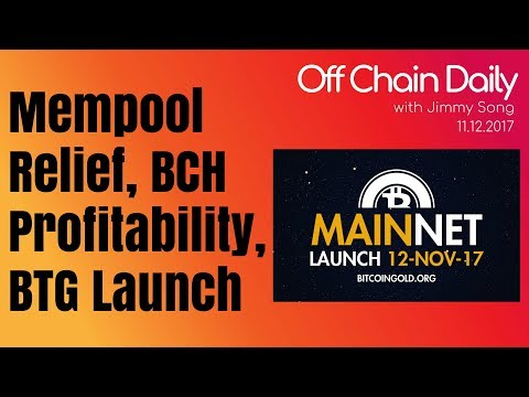Bitcoin Mempool Relief, BCH Profitability, BTG launch - Off Chain Daily, 2017.11.12