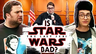 "Is ""The Last Jedi"" Bad? (Fanboy Court)"