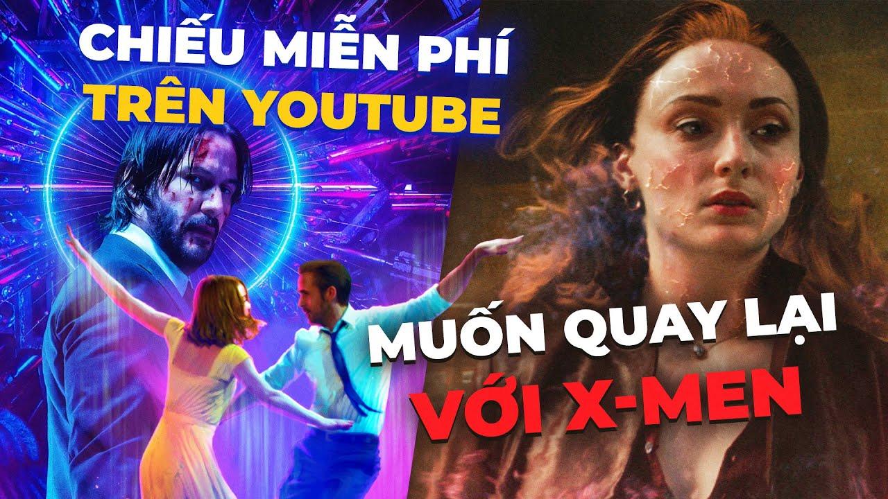 Phê Phim News: PHIM BOM TẤN MIỄN PHÍ Trên Youtube? | 'PHƯỢNG HOÀNG BÓNG TỐI' Muốn Trở Lại Với X-MEN