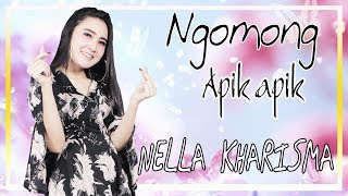 Download lagu Nella Kharisma Ngomong Apik Apik MP3