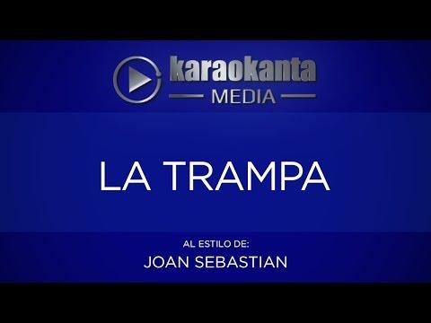 Karaokanta - Joan Sebastian - La Trampa