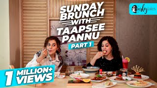 Sunday Brunch With Taapsee Pannu X Kamiya Jani - Part 1 Curly Tales