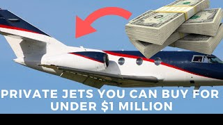 Private Jets You Can Buy For Under $1 Million