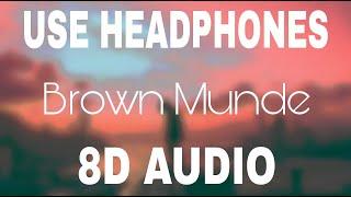 BROWN MUNDE (8D AUDIO) | AP DHILLON | GURINDER GILL | SHINDA KAHLON | GMINXR