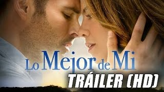 Lo Mejor De Mi - The Best Of Me - Trailer Oficial Subtitulado (HD)