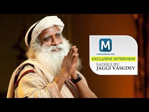 Sadhguru Jaggi Vasudev Exclusive Interview   Mathrubhumi.com