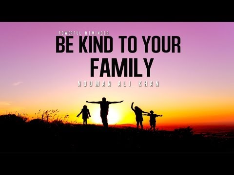 Be Kind To Your Family ᴴᴰ - Powerful Reminder