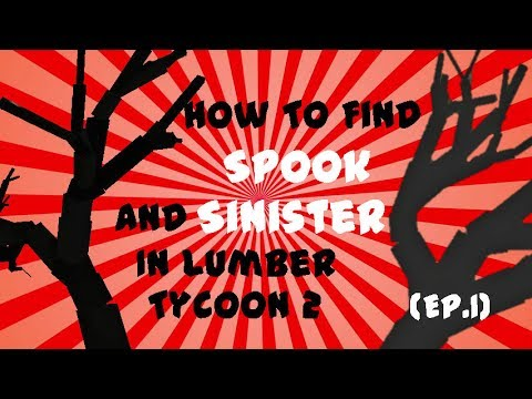 Spook And Sinister Wood Spawn Locations! (Lumber Tycoon 2!) (Episode 1)