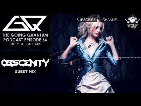 GQ Podcast - Dirty Dubstep Mix & Obscenity Guest Mix [Ep.66]