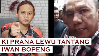 Video Ki Prana Lewu Tantang Iwan Bopeng download MP3, 3GP, MP4, WEBM, AVI, FLV Desember 2017