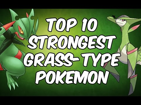Top 10 Strongest Grass Type Pokemon
