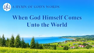 "2020 English Gospel Song | ""When God Himself Comes Unto the World"""