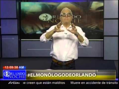 Orlando La Noche El Monólogo De Orlando Lunes 21 03 2016