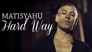 "Matisyahu ""Hard Way"" (Official Music Video)"