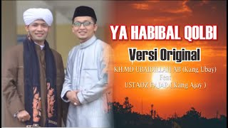 Ya Habibal Qolbi - KH.MD.Ubaidillah & Fajar (orginal Version)