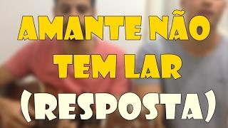 RESPOSTA Amante Não Tem Lar - Marília Mendonça (Thayan Campos & Matheus Delucci)