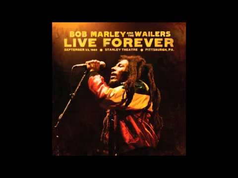 Bob Marley & The Wailers - Burnin' And Lootin' - Live Forever 2011