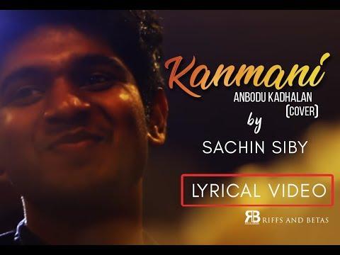 KANMANI ANBODU COVER LYRIC VIDEO SONG - SACHIN SIBY    Maestro Ilayaraja   Samantha & Nani