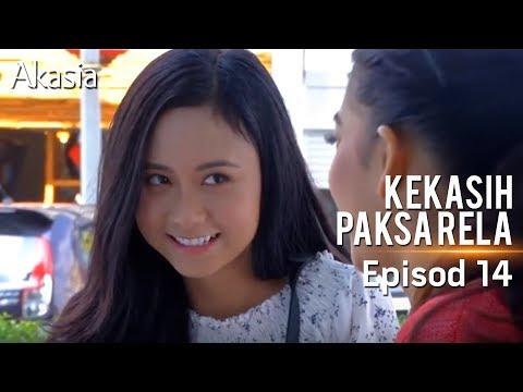 Akasia | Kekasih Paksa Rela | Episode 14