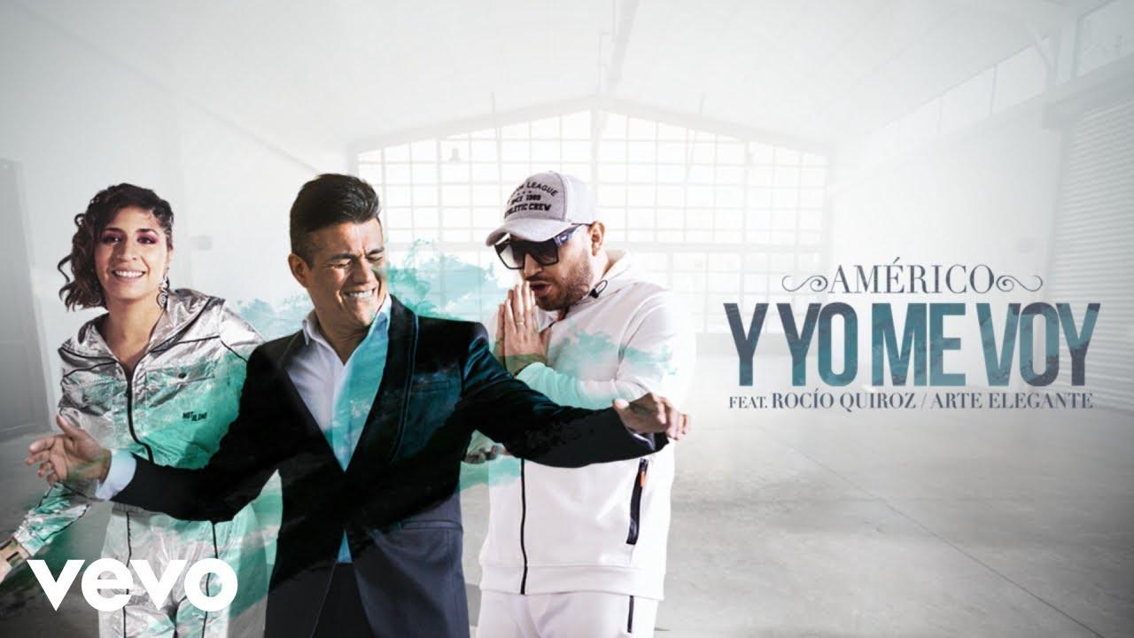 Download Américo - Y Yo Me Voy ft. Rocío Quiroz, Arte Elegante