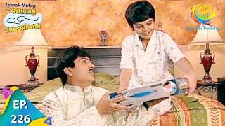 Taarak Mehta Ka Ooltah Chashmah - Episode 226 - Full Episode