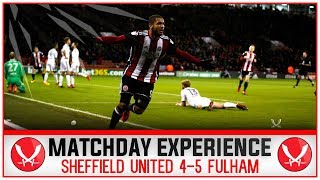 CLARKE HAT TRICK AGAIN! | MATCHDAY EXPERIENCE + SHEFFIELD UNITED 4-5  FULHAM