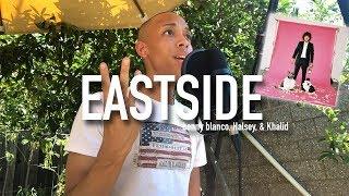benny blanco, Halsey, & Khalid – Eastside (Cover) Video