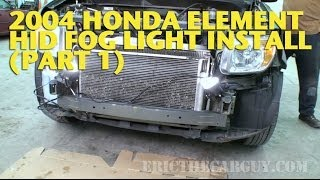 2004 Honda Element Hid Fog Light Install (Part 1) -Ericthecarguy