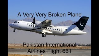 The Plane That Was Destined To Crash | Pakistan International Airlines Flight 661