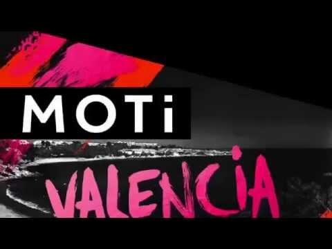 MOTi   Valencia (Original Mix)