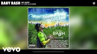 Baby Bash - No Sleep (Audio) ft. Z-Ro, GT Garza