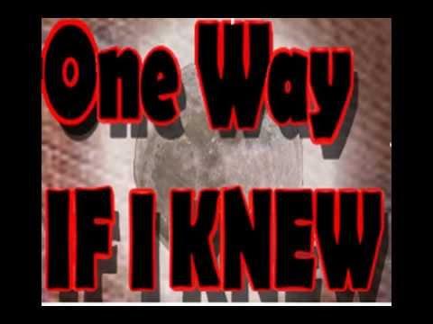 One Way - IF I Knew (1985)