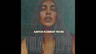 Dua Lipa - Hotter Than Hell (Aaron Kennedy Remix)