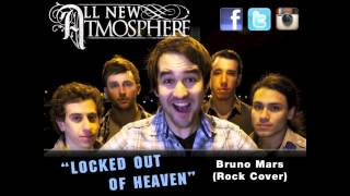 Locked Out Of Heaven - All New Atmosphere (Bruno Mars Cover)