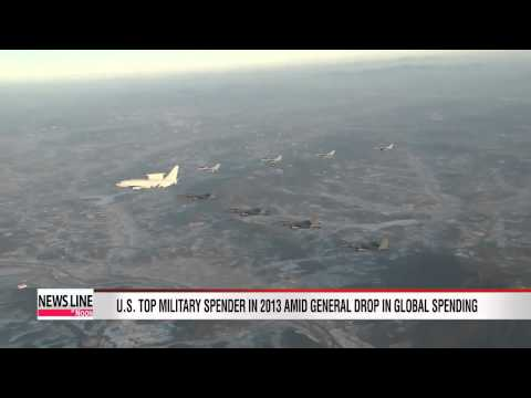 U.S. and China top military spenders in 2013, South Korea ranks 11th