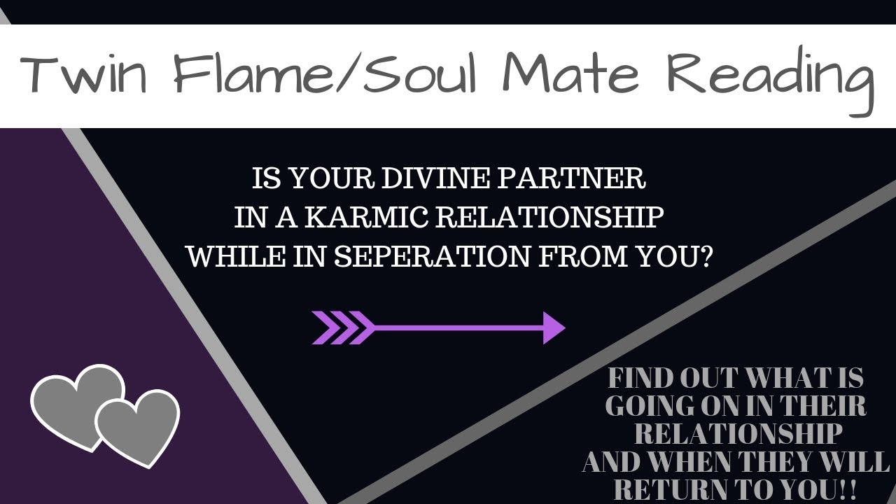 TWIN FLAME IN SEPARATION*WHATS GOING IN THEIR KARMIC RELATIONSHIP?