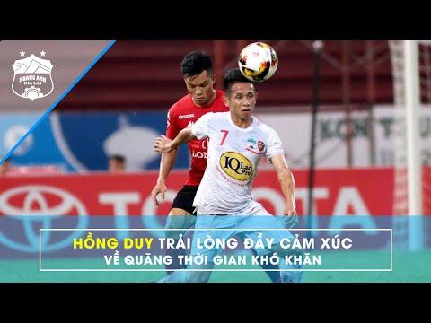 Hồng Duy trải lòng về cách đối mặt chỉ trích & quãng thời gian khó khăn trong sự nghiệp | HAGL Media