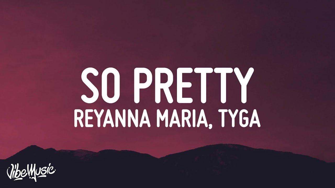 Reyanna Maria - So Pretty (Lyrics) ft. Tyga