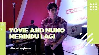 Gambar cover YOVIE & NUNO - Merindu Lagi (Dikta Focus) | LIVE Gandaria City 2018 #TuneInMyTunes Ep.5