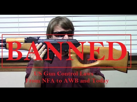 BANNED: US Gun Control Laws - From NFA to AWB and Today