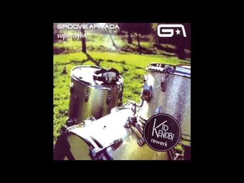 Superstylin' (Kid Kenobi Rewerk) - Groove Armada